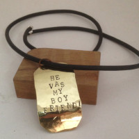 """He vas my boy friend"" stamped brass necklace"